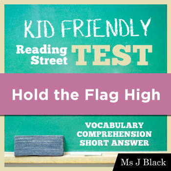 Hold the Flag High KID FRIENDLY Reading Street Test