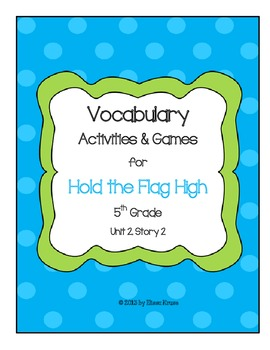 Hold the Flag High Vocabulary Games and Activities Unit 2, Story 2