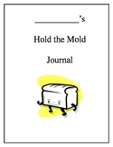 Hold the Mold Journal