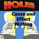 Holes Louis Sachar Cause and Effect Essay Writing Unit