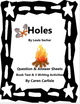Holes - Question/Answer Sheets, Test, & 3 Writing Activities