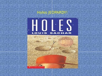 Holes by Louis Sachar Jeopardy