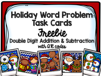 Holiday Addition & Subtraction Word Problem Task Cards FREEBIE with QR Codes