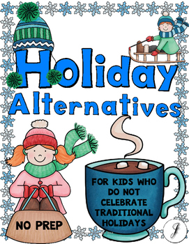 Holiday Alternatives and Christmas Alternatives - No Prep