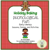 Holiday Baking Phonological Fun~Games, Songs, and more