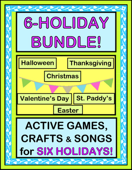 """""""Holiday Bundle!"""" -- Group Games, Crafts, and Songs for SIX Holidays"""