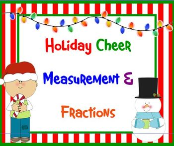 Holiday Cheer Fractions and Measurement