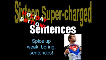 PARTS 1, 2, 3, 4 (ALL 16 sentences) Holiday themed Sentence Variety ppt. REVIEW