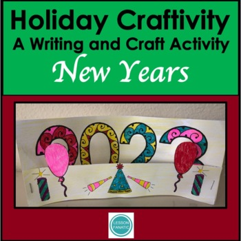 Holiday Craftivity: New Year Writing and 3D Activity