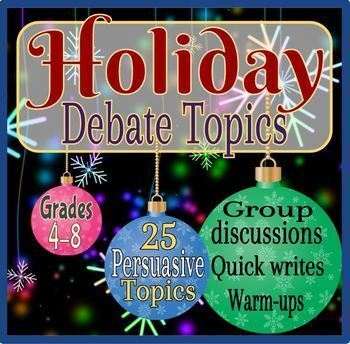Holiday Debate Topics & Persuasive Writing Prompts