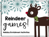 Holiday FREEBIE  -  Reindeer Games!     Math Enrichment and Creative Thinking!