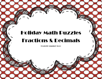 Fraction & Decimal Holiday Math Puzzles, Great for Enrichment!
