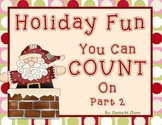 Holiday Fun You Can COUNT On Part 2  (December Math)