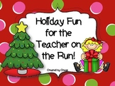 Holiday Fun for the Teacher on the Run!