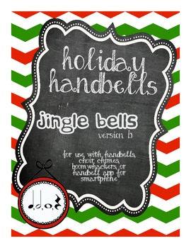 Holiday Handbells, Jingle Bells: Whole Note, Half Note, Qu