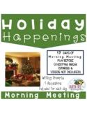 Holiday Happenings/Morning Meeting Greeting Christmas Writing Activity/December