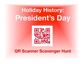 Holiday History - President's Day:  QR Scanner Scavenger Hunt (on iPads!)