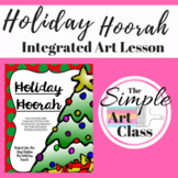 Integrated Art Lesson: Holiday Hoorah | Art Sub Plans, Early Finishers