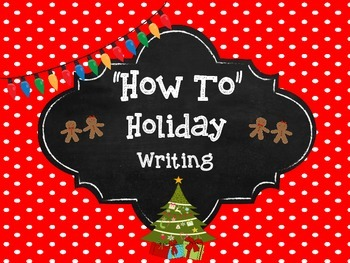 "Holiday ""How To"" Writing"
