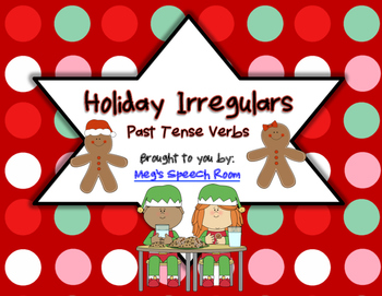 Holiday Irregulars: Past Tense Verbs
