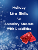 Holiday Life Skills For Secondary Students With Disabilities