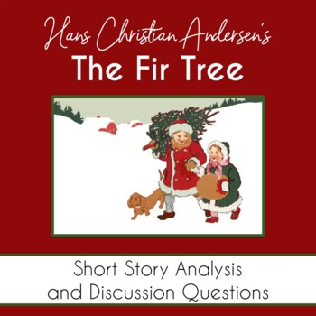 "Holiday Literature: Hans Christian Andersen's ""The Fir Tree"" Text/Activties"