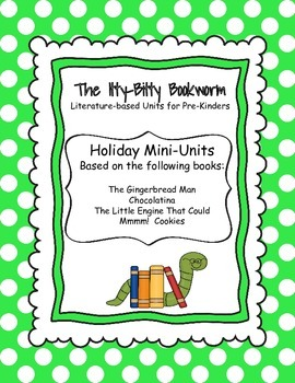 Holiday Literature-based Units:  Gingerbread Man, Little Engine That Could...