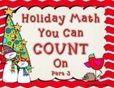 Holiday Math You Can COUNT On Part 3 (December Math)