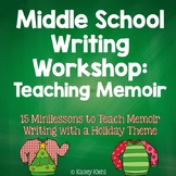 Middle School Writing Workshop: Teaching Memoir Holiday Themed {CCSS Aligned}