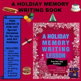 A Special Occasion or Holiday Memory Writing Lesson - Grades 6 - 8  CC