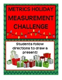 Holiday Metrics Measurement Practice: Follow directions to draw a present!