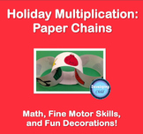 Holiday Multiplication: Paper Chains