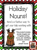 Holiday Nouns! (identifying types of nouns, plural nouns, and sorting nouns)