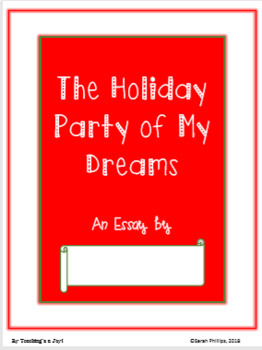 Holiday Party of My Dreams Essay Prompt