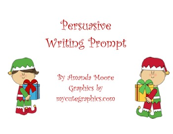 Holiday Persuasive Writing Prompt- Great Daily Five, Work on Writing Activity