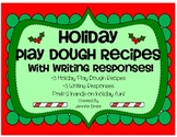 Holiday Play Dough Recipes & Writing Responses!  3 recipes & responses!  PreK-2!