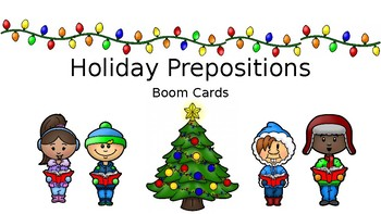 Holiday Prepositions - Boom Cards!