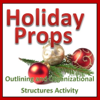 Holiday Props - Essay Outlining and Organizational Structures