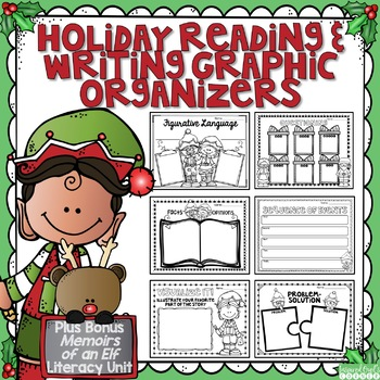 Holiday Reading and Writing Graphic Organizers and Memoirs of an Elf Unit