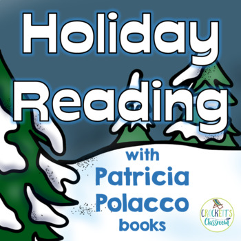 Holiday Reading with books by Patricia Polacco; Hanukkah, Christmas and Epiphany