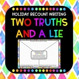 Holiday Recount Two Truths and a Lie