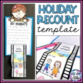 Holiday Recount Writing Template | Back to School Writing Display