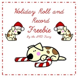 Holiday Roll and Record Freebie