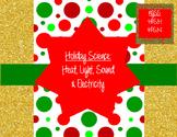 Holiday Science: Heat, Light, Sound & Electricity