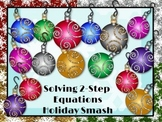 Holiday Smash: Solving 2-Step Equations
