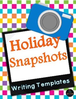 Holiday Snapshots Writing Templates: mini book template included