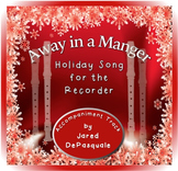Holiday Song for Recorder: Away in a Manger