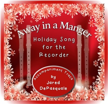 Holiday Song for the Recorder: Away in a Manger