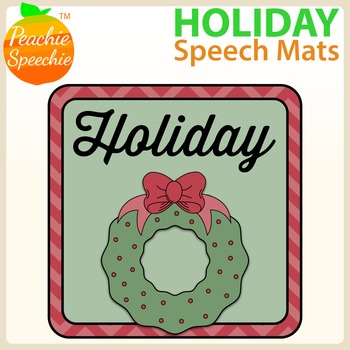 Holiday Speech Mats (Great for play dough or markers!)