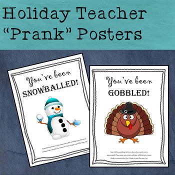 Holiday Teacher Prank Posters - You've been Gobbled - You've been Snowballed